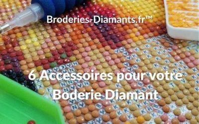 6 Accessoires pour votre Broderie Diamant