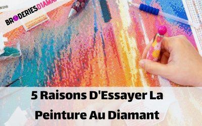 5 Raisons D'Essayer La Peinture Au Diamant