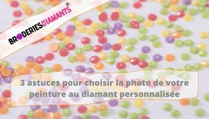3 astuces pour choisir la photo de votre peinture au diamant personnalisée